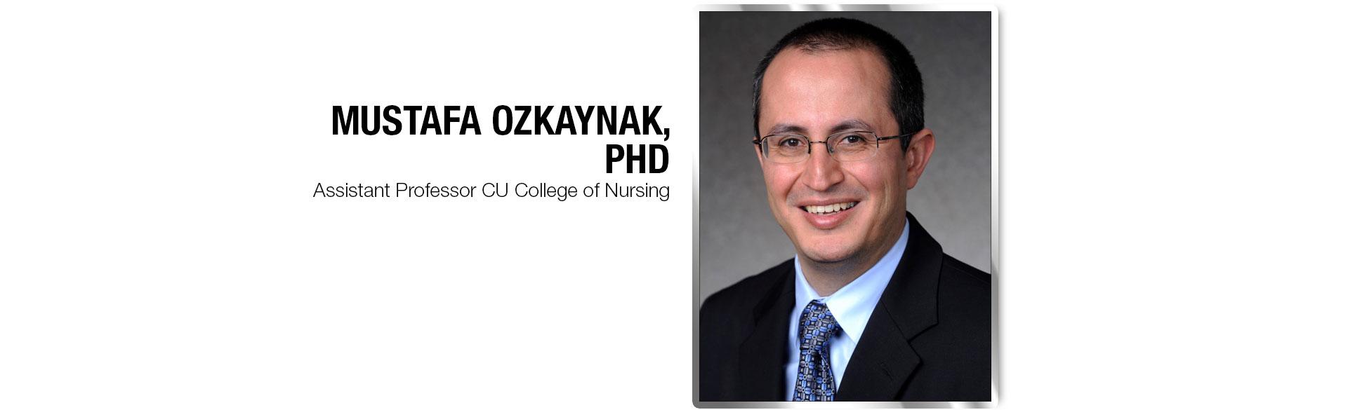 CU College of Nursing faculty Mustafa Ozkaynak, PhD
