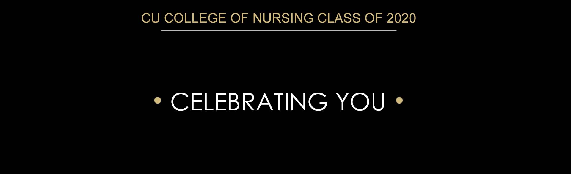 The College of Nursing Celebrates You - Class of 2020
