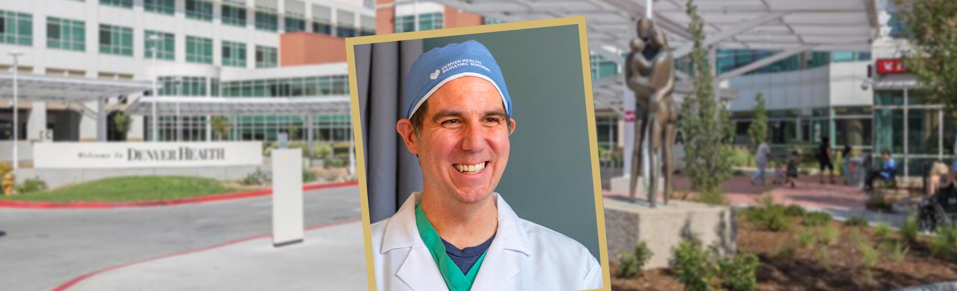 Denver Health Bariatric Surgery Public Health Initiative | CU School of Medicine Department of Surgery | Aurora, CO
